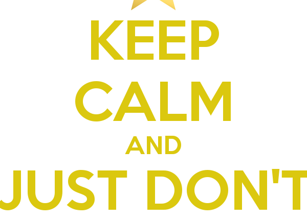 keep-calm-and-just-don-t-try-again