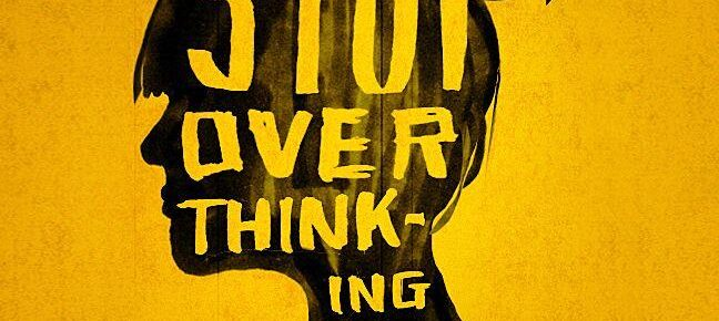 over-thinking - Therapy in London